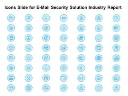 Icons Slide For E Mail Security Solution Industry Report Ppt Powerpoint Presentation Example
