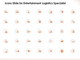 Icons Slide For Entertainment Logistics Specialist Powerpoint Presentation Aids