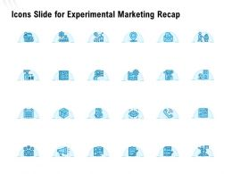 Icons Slide For Experimental Marketing Recap Ppt Powerpoint Presentation Model Designs Download