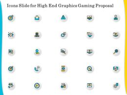 Icons Slide For High End Graphics Gaming Proposal Ppt Ideas