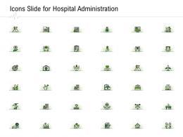 Icons Slide For Hospital Administration Hospital Administration Ppt File Demonstration