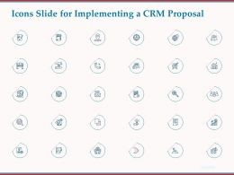 Icons Slide For Implementing A CRM Proposal Ppt Powerpoint Presentation Gallery Icon