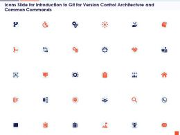 Icons Slide For Introduction To Git For Version Control Architecture And Common Commands Ppt Slides