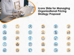 Icons Slide For Managing Organizational Pricing Strategy Proposal Ppt Topics