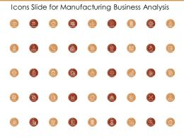 Icons Slide For Manufacturing Business Analysis Ppt Master Slide