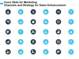 Icons Slide For Marketing Channels And Strategy For Sales Enhancement Ppt Powerpoint Presentation Tips