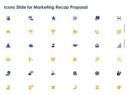 Icons Slide For Marketing Recap Proposal Ppt Powerpoint Presentation Slides Mockup