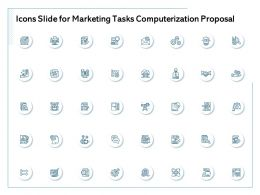 Icons Slide For Marketing Tasks Computerization Proposal Ppt Powerpoint Presentation Infographic Template