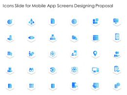 Icons Slide For Mobile App Screens Designing Proposal Ppt Powerpoint Presentation Example File