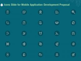Icons Slide For Mobile Application Development Proposal Ppt Template