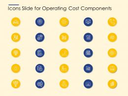 Icons Slide For Operating Cost Components Ppt Infographics Deck