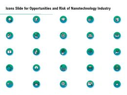 Icons Slide For Opportunities And Risk Of Nanotechnology Industry Ppt Powerpoint Presentation Samples