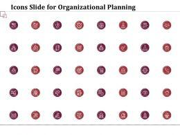 Icons Slide For Organizational Planning Ppt Powerpoint Presentation Portfolio