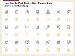 Icons Slide For Pitch Deck To Raise Funding From Product Crowdsourcing Ppt Powerpoint Presentation