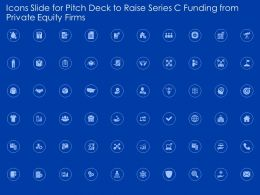 Icons Slide For Pitch Deck To Raise Series C Funding From Private Equity Firms Ppt Slides
