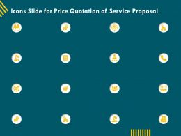 Icons Slide For Price Quotation Of Service Proposal Ppt File Design