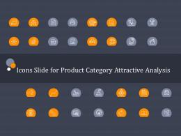 Icons Slide For Product Category Attractive Analysis Product Category Attractive Analysis Ppt Ideas