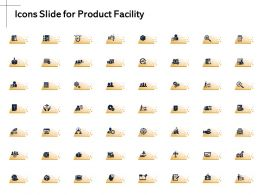 Icons Slide For Product Facility Ppt Powerpoint Presentation Pictures Clipart