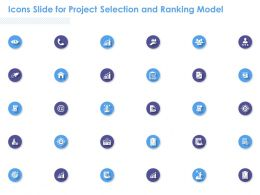 Icons Slide For Project Selection And Ranking Model Ppt Powerpoint Presentation Infographic Template Rules