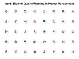 Icons Slide For Quality Planning In Project Management Ppt Layouts