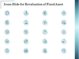 Icons Slide For Revaluation Of Fixed Asset Ppt Powerpoint Presentation Slides