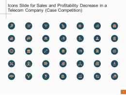 Icons Slide For Sales And Profitability Decrease In A Telecom Company Case Competition Ppt Tips