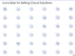 Icons Slide For Selling Cloud Solutions Ppt Powerpoint Presentation Visuals