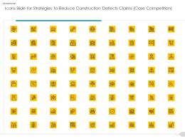 Icons Slide For Strategies To Reduce Construction Defects Claims Case Competition