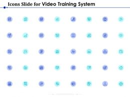 Icons Slide For Video Training System Ppt Powerpoint Presentation Infographics