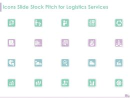 Icons Slide Stock Pitch For Logistics Services Ppt Powerpoint Presentation Image