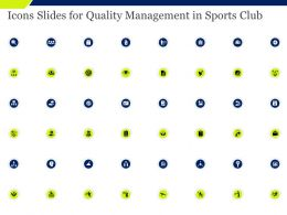 Icons Slides For Quality Management In Sports Club Ppt Powerpoint Presentation Show