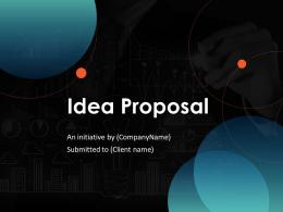 Idea Proposal Powerpoint Presentation Slides