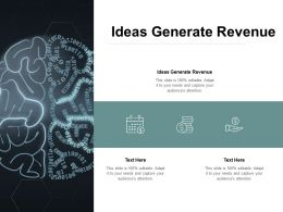 Ideas Generate Revenue Ppt Powerpoint Presentation Infographic Template Sample Cpb