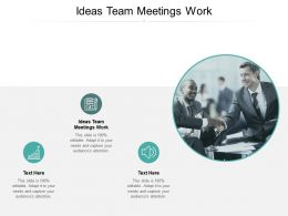 Ideas Team Meetings Work Ppt Powerpoint Presentation Layouts Brochure Cpb