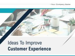 Ideas To Improve Customer Experience Powerpoint Presentation Slides