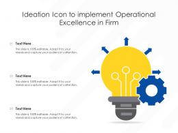 Ideation Icon To Implement Operational Excellence In Firm
