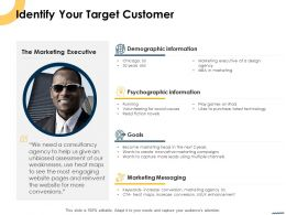 Identify Your Target Customer Ppt Powerpoint Presentation Summary Designs Download