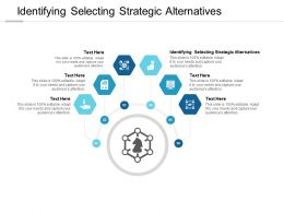 Identifying Selecting Strategic Alternatives Ppt Powerpoint Presentation Pictures Icon Cpb