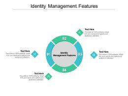 Identity Management Features Ppt Powerpoint Presentation Pictures Portrait Cpb