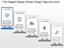 ij Five Staged Display Screen Design Tags And Icons Powerpoint Template