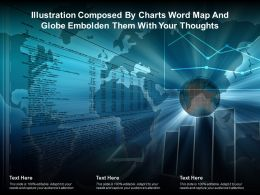 Illustration Composed By Charts Word Map And Globe Embolden Them With Your Thoughts