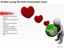 Illustration Of 3D Man Loving The Earth Environment Issues Ppt Graphics Icons Powerpoint