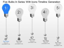 im Five Bulbs In Series With Icons Timeline Generation Powerpoint Template