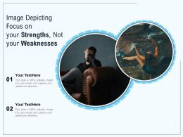 Image Depicting Focus On Your Strengths Not Your Weaknesses