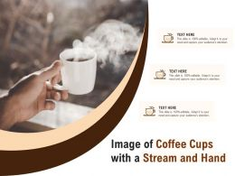 Image Of Coffee Cups With A Stream And Hand