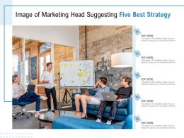 Image Of Marketing Head Suggesting Five Best Strategy