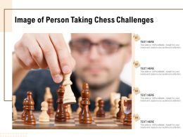 Image Of Person Taking Chess Challenges