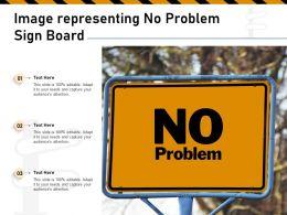 Image Representing No Problem Sign Board