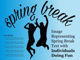 Image Representing Spring Break Text With Individuals Doing Fun