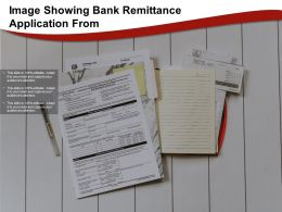 Image Showing Bank Remittance Application Form
